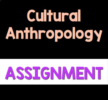 HSP3U: Cultural Anthropology Unit Assignment