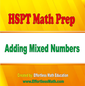 HSPT Math Prep: Adding Mixed Numbers