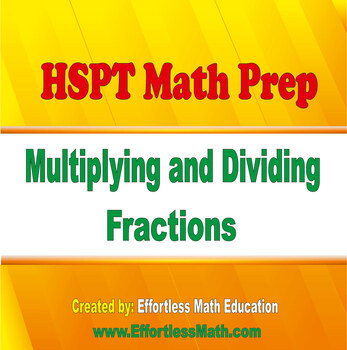 HSPT Math Prep: Multiplying and Dividing Fractions