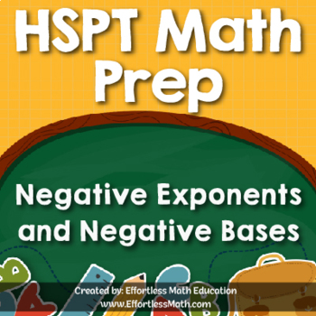 HSPT Math Prep: Negative Exponents and Negative Bases