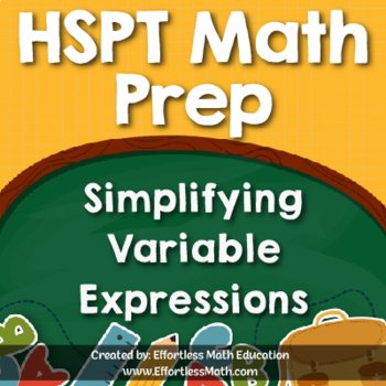 HSPT Math Prep: Simplifying Variable Expressions