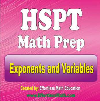 HSPT Math Preparation: Exponents and Variables