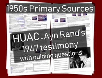 HUAC Primary Source with guiding Questions (Ayn Rand's 1947 testimony)