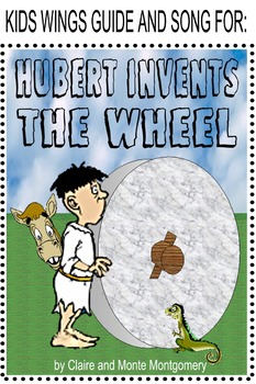 HUBERT INVENTS THE WHEEL!  Funny Science Fiction by Claire