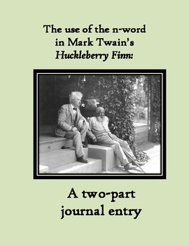 HUCKLEBERRY FINN AND THE N-WORD: A TWO-PART JOURNAL ENTRY
