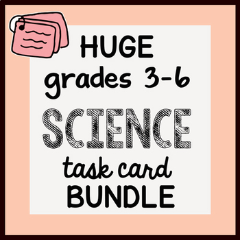 HUGE {All the TASK CARDS} SCIENCE grades 3-6 Bundle by Science Doodles