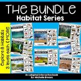 HUGE HABITAT BUNDLE --Adapted Books for 8 different habitats & MORE
