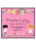 HUGE Mother's Day 2019 Class Party Kit K-3