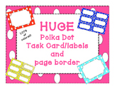 HUGE Polka Dot task cards/labels/page border Pack with tons of colors!!
