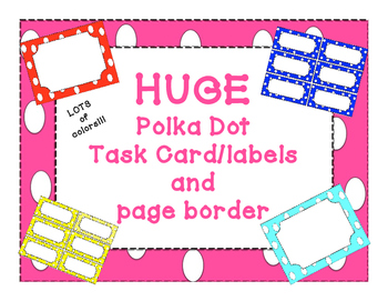 HUGE Polka Dot task cards/labels/page border Pack with ton