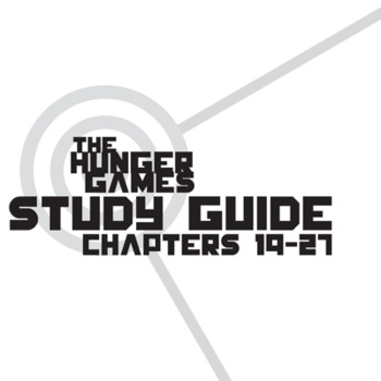 THE HUNGER GAMES Study Guide Chapters 19-27 (groupwork and short answers)