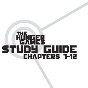 THE HUNGER GAMES Study Guide Chapters 7-12 (groupwork and short answers)