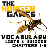 THE HUNGER GAMES Vocabulary List and Quiz (chapters 1-5)
