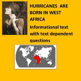 HURRICANES  ARE BORN IN WEST AFRICA  Informational text with text dependent ques