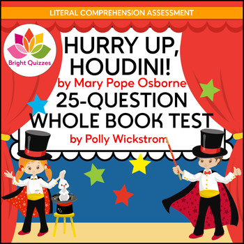 HURRY UP, HOUDINI! | PRINTABLE WHOLE BOOK TEST | 25 MULTIPLE CHOICE QUESTIONS