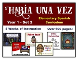 Elementary Spanish Curriculum - Había una vez - Year 1 - Set 2