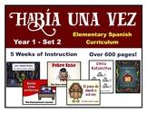 Elementary Spanish Curriculum Bundle - Había una vez - Year 1 - Set 2