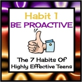 Habit 1 Be Proactive:  The 7 Habits of Highly Effective Teens