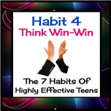 Habit 4 Think Win Win :  The 7 Habits of Highly Effective Teens