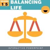 Balancing Life  Interactive PowerPoint