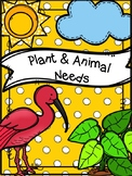 Animal Needs and Plant Needs