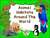 Animal Habitats-Habitats around the World - Earth Science - 2nd, 3rd Grade