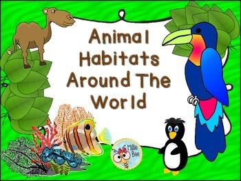 Animal Habitats-Habitats around the World - Earth Science - 2nd, 3rd Grade