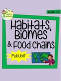 Habitats, Biomes, and Food Chains - Science Unit BUNDLE for Grades 3-5