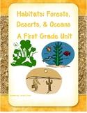 Habitats: Forests, Deserts, & Oceans. A First Grade Unit