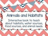 Animals, Habitats and Basic Needs Interactive Book