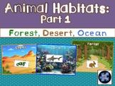 Habitats (Forest, Desert, & Ocean)