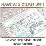 Habitats Science Unit   STEAM Centers for Primary Grades