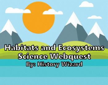 Habitats and Ecosystems Science Webquest