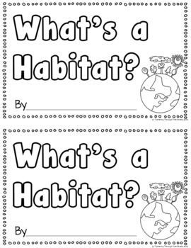 Distance Learning - Habitats of the World - What's a Habitat? Little Book