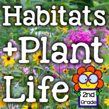 Habitats/Plant Life -10 NGSS Inquiry-Based Science Experiments/Activities -2nd