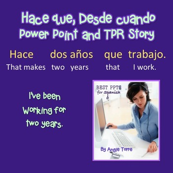 Spanish Hace que, Desde Cuándo PowerPoint and TPR Story
