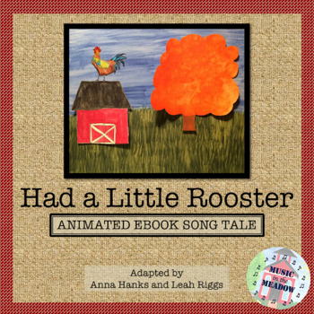Had A Little Rooster, An Animated Song Tale ebook