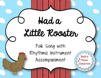Had a Little Rooster - Folk Song with Rhythmic Accompaniment
