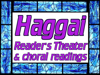 Haggai reader's theater and choral reading