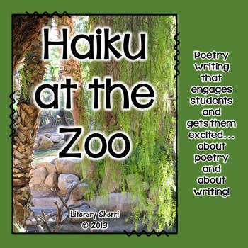 Poetry: Haiku at the Zoo for Middle School (Grades 5, 6, 7)