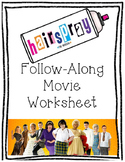 Hairspray Follow Along Movie Worksheet