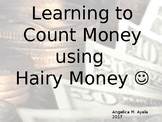 Hairy Money PowerPoint Show - Counting Money