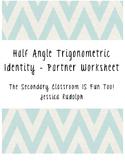Half Angle Trigonometric Identity Partner Worksheet