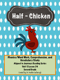 Half - Chicken Aligned to Journeys Reading Series Stations, Centers, & Test