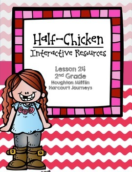 Half-Chicken Interactive Resources (Aligned with Journeys 2nd Grade Unit 5)