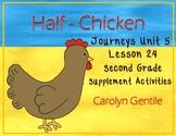 Half-Chicken Journeys Unit 5 Lesson 24 2nd Gr. Supplement Activities