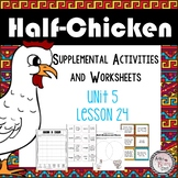 Half Chicken (Journeys Unit 5 Lesson 24) Supplemental Activities and Worksheets