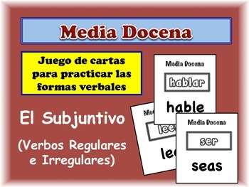Spanish Subjunctive (Regular & Irregular) Card Game, Half Dozen