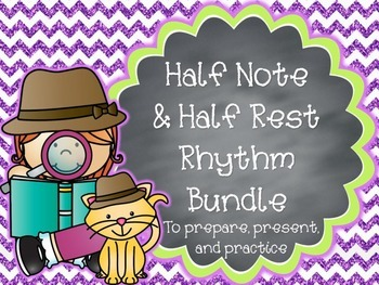 Half Notes & Half Rests - Songs & Activities Bundle