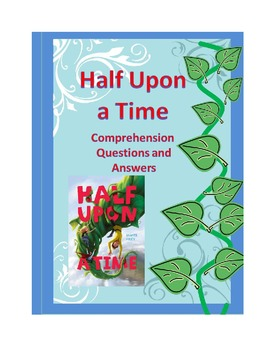 Half Upon a Time Comprehension Questions and Answers